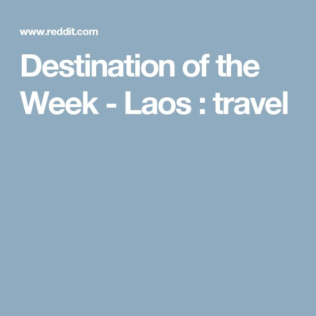 Destination of the Week - Laos : travel