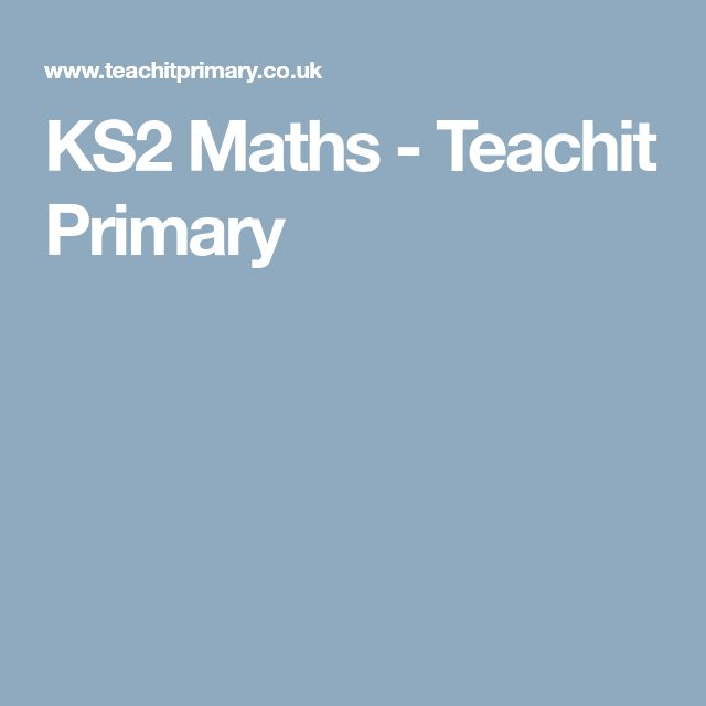 KS2 Maths  - Teachit Primary