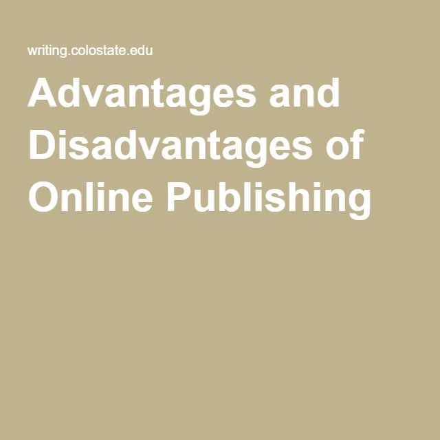 Advantages And Disadvantages Of Online Publishing