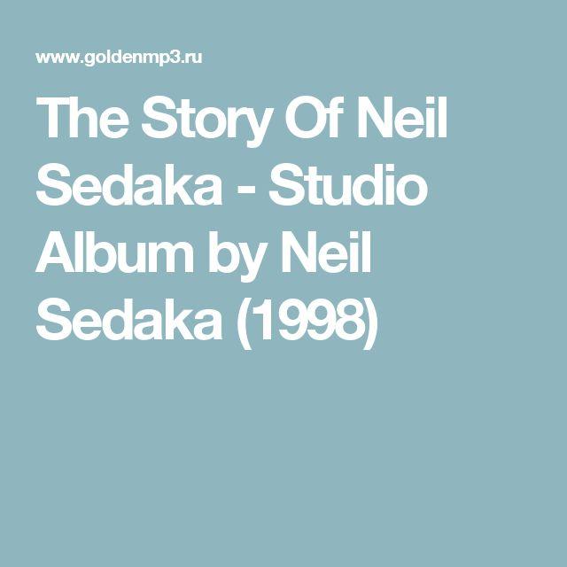 The Story Of Neil Sedaka - Studio Album by Neil Sedaka (1998)