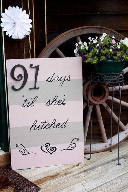 "Bridal Shower Outside Decor ""91 days til she's hitched"" IMG_6427 by sparkytink, via Flickr"