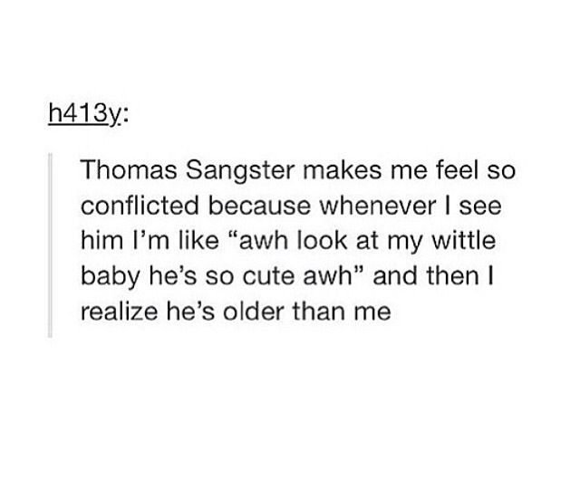 True. He looks so young and he is really like 25
