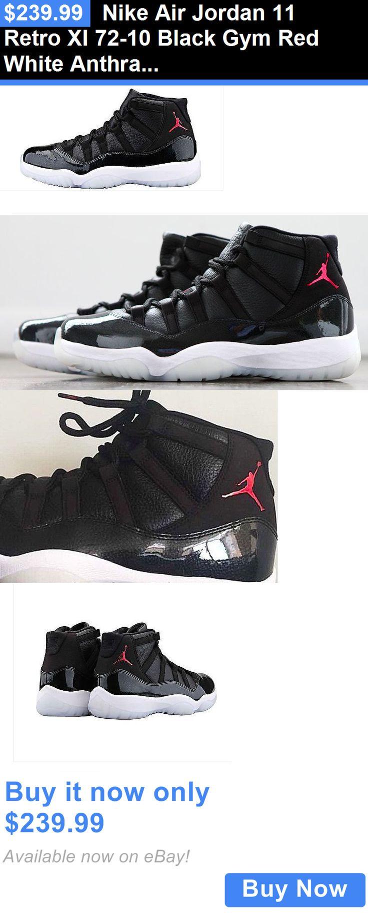 Basketball: Nike Air Jordan 11 Retro Xi 72-10 Black Gym Red White Anthracite 378037-002 BUY IT NOW ONLY: $239.99