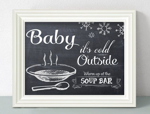 Baby it's Cold Outside.. SOUP BAR sign for party                                                                                                                                                                                 More