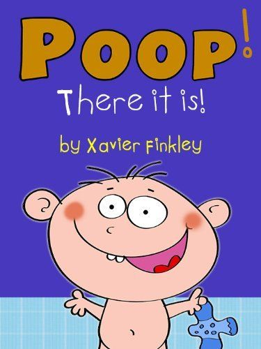 "Poop! There it is! (A Silly Potty Training Book for Children Ages Baby-3)~ Every parent knows how difficult potty training can be. Shed a little humor on the subject by reading your child ""Poop! There it is!"" Kids will giggle and laugh along with this silly book while learning the basics of potty training. ~ Kindle Purchase Price: $2.99 Prime Members: $FREE$ (borrow for free from your Kindle)"