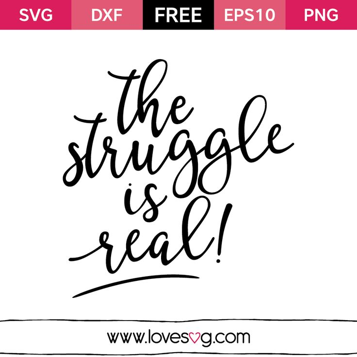 *** FREE SVG CUT FILE for Cricut, Silhouette and more *** The struggle is real