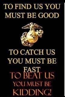 OORAH!  Thank You Marines; and I'm not Kidding!