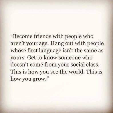 Make friends with life and people