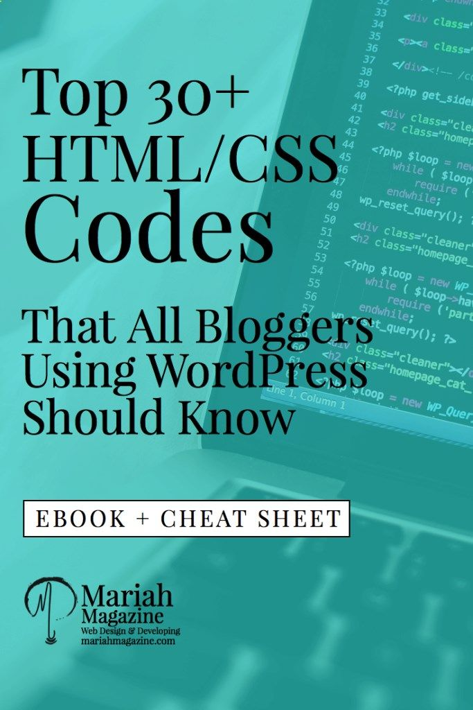 Top 30  HTML/CSS Codes That All Bloggers Using WordPress Should Know. Ebook   Cheat Sheet // Mariah Magazine