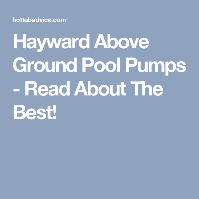Hayward Above Ground Pool Pumps - Read About The Best!