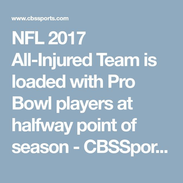 NFL 2017 All-Injured Team is loaded with Pro Bowl players at halfway point of season - CBSSports.com