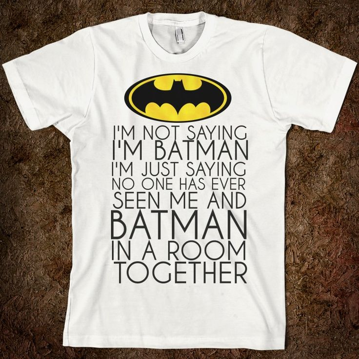 I'm not saying I'm Batman Tee shirt - for Jeff