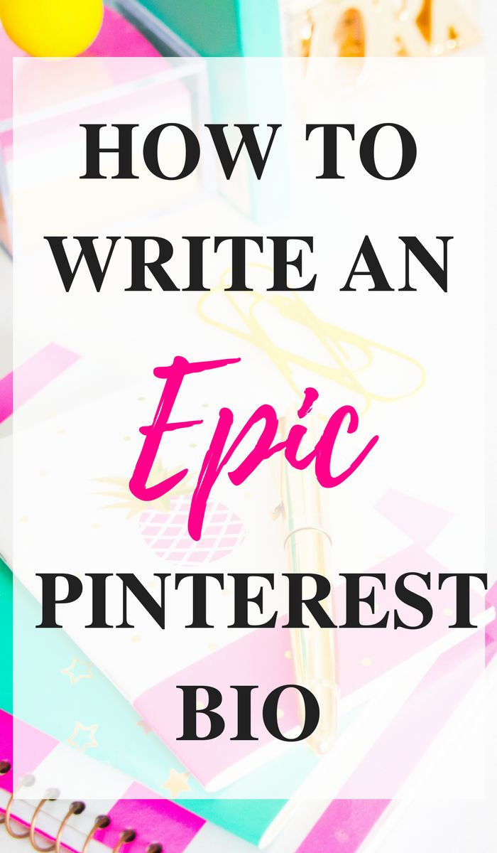 How to write an epic Pinterest bio - tips for optimizing your Pinterest profile to attract new followers and subscribers.