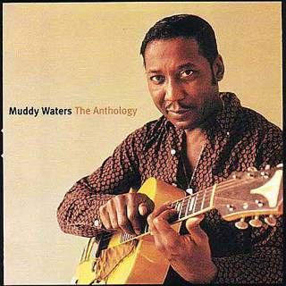 Muddy Waters - The Anthology: 1947-1972 Album Download