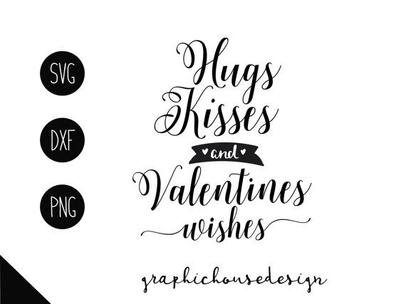 hugs kisses and valentines wishes svg cut by GraphicHouseDesign