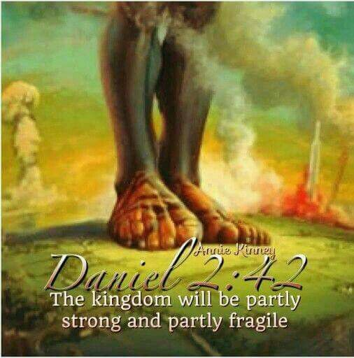 The kingdom will be partly strong and partly fragile. - Daniel 2:42.