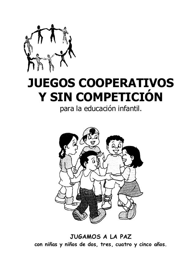 JUEGOS COOPERATIVOS  Y SIN COMPETICIÓN         para la educación infantil.             JUGAMOS A LA PAZcon niñas y niños d...
