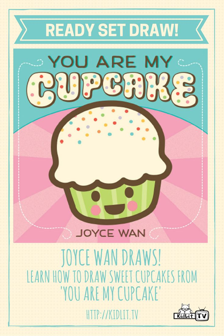 Watch Ready Set Draw series from KidLit TV featured  Joyce Wan sharing how to draw a cupcake from You Are My Cupcake.