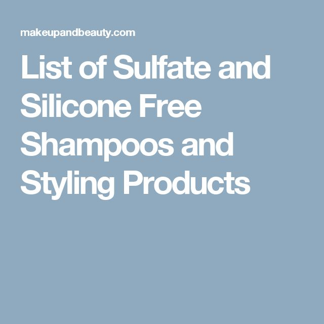 List of Sulfate and Silicone Free Shampoos and Styling Products