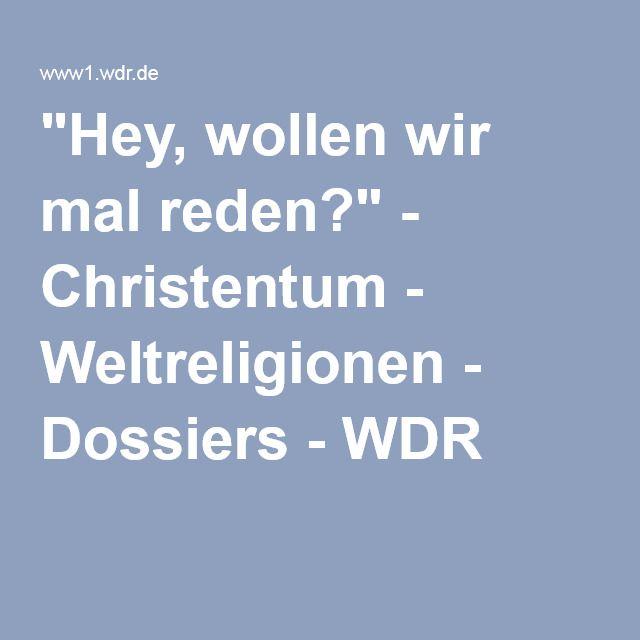 """""""Hey, wollen wir mal reden?"""" - Christentum - Weltreligionen - Dossiers - WDR"""