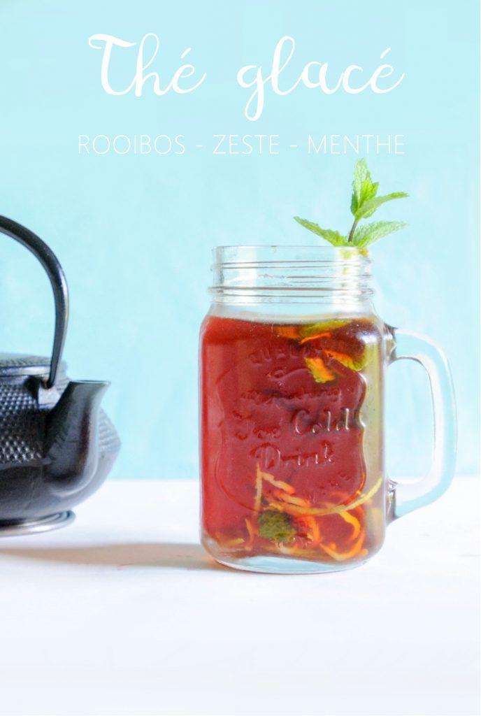 Le thé glacé : rooibos - zeste de citron - menthe