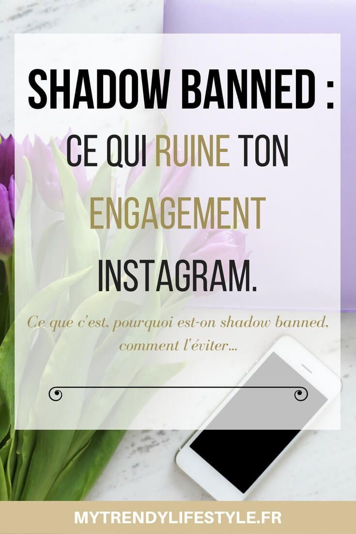 Shadow banned : Ce qui ruine ton engagement sur Instagram.
