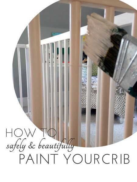 how to safely paint a crib from Quiet Home Paints | Organic, Non-Toxic, Beautiful.