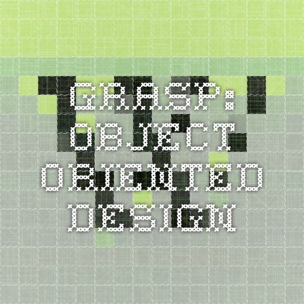 GRASP: object-oriented design
