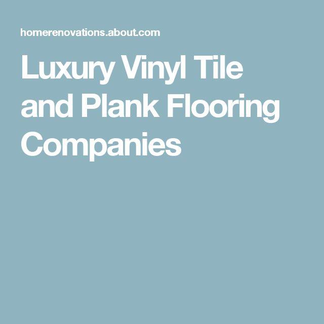 1000 ideas about luxury vinyl tile on pinterest vinyl for Vinyl flooring companies