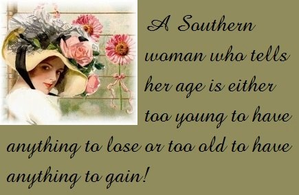 Too Young?  Too Old?  Too Southern....never♥Southern Women, Southern Belle, Southern Charms, Southern Things, Southern Thang, A Southern Lady, Southern Grits, South Carolina, Southern Woman