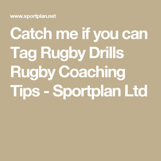 Catch me if you can Tag Rugby Drills Rugby Coaching Tips - Sportplan Ltd