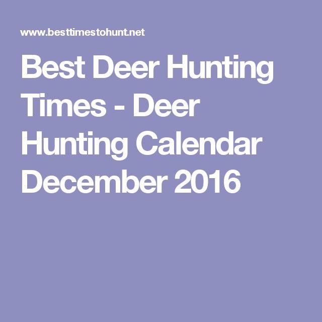 Best Deer Hunting Times - Deer Hunting Calendar December 2016