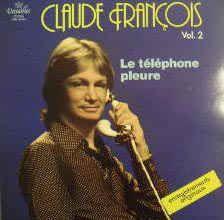 Claude François - Claude François Vol. 2 - Le Téléphone Pleure (Vinyl, LP) at Discogs
