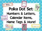 Polka Dot Classroom Set {Alphabet, Numbers, Name tags, Calendar, etc}