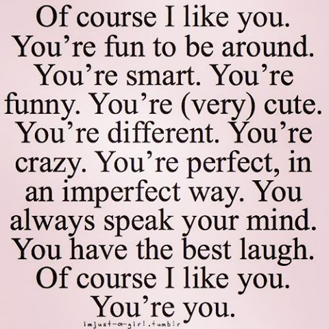 Of Course I Like You You're You