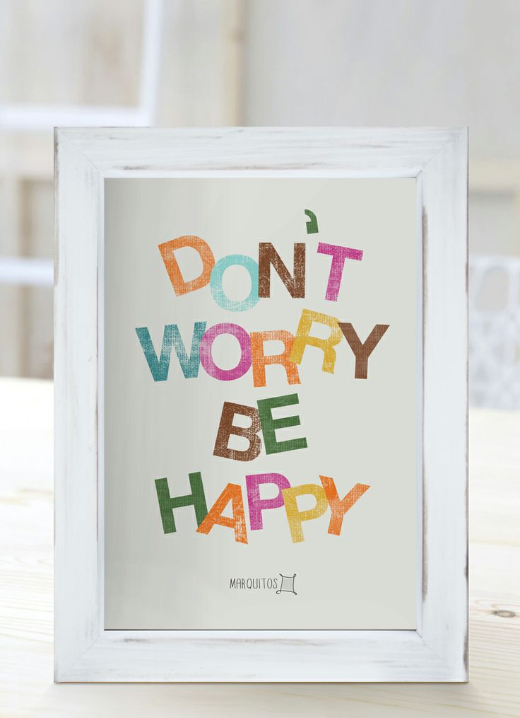 Don 39 t worry be happy cuadros con frases ideas de remeras pinterest happy don 39 t worry - Cuadros de frases ...
