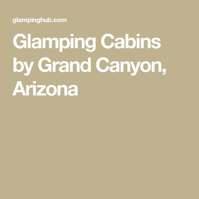 Glamping Cabins by Grand Canyon, Arizona