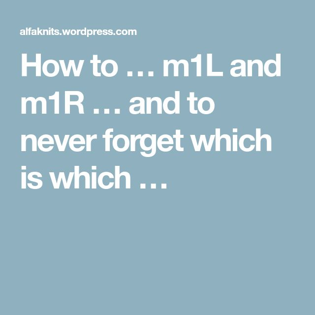 How to … m1L and m1R … and to never forget which is which …