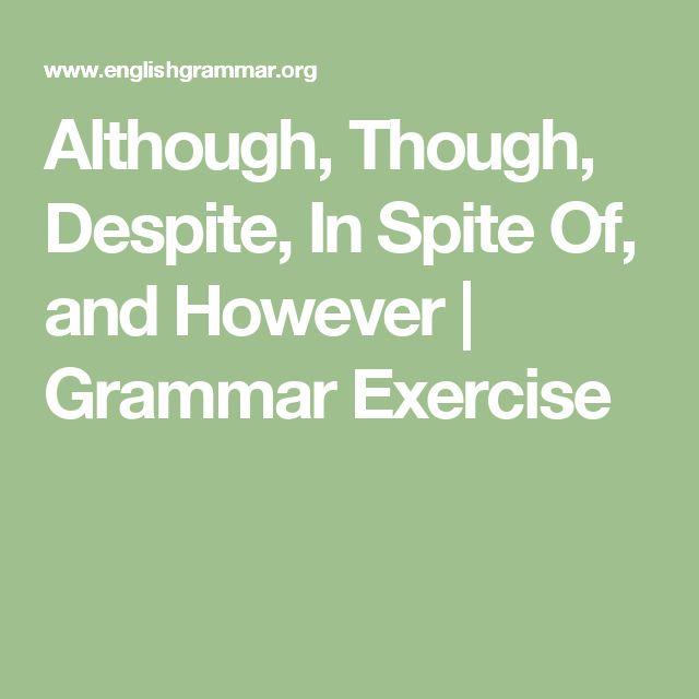 Although, Though, Despite, In Spite Of, and However | Grammar Exercise