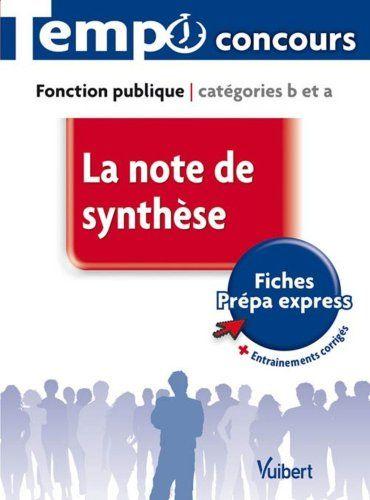 La note de synthèse : Fonction publique, catégories B et A de Olivier Bellégo http://www.amazon.fr/dp/2711738353/ref=cm_sw_r_pi_dp_ZFqfwb13GJZ8Q