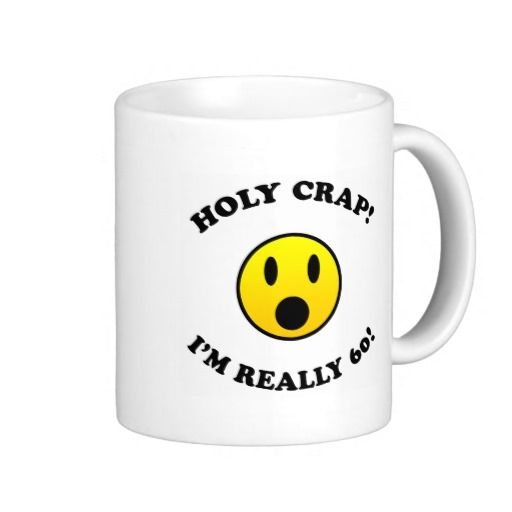 60th Birthday Gag Gifts Coffee Mug. Looking For A Hilarious Gag Gift Idea For Men Or Women