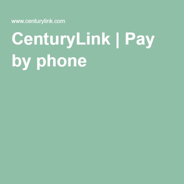 CenturyLink | Pay by phone