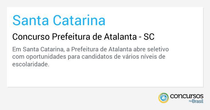 Concurso Prefeitura de Atalanta - SC - https://anoticiadodia.com/concurso-prefeitura-de-atalanta-sc/