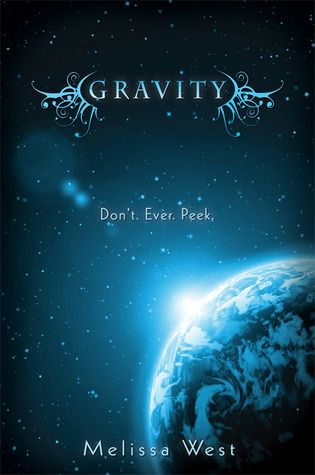 Gravity by Melissa West. YA dystopia where aliens are commonplace but humans aren't allowed to see what they look like. These 'Ancients' use humans for their survival (leeching their nutrients at night). Our heroine, Ari Alexander, peeks and discovers  her Ancient is her arch-enemy at school, Jackson Locke. Could it be a slow burn, enemies to romance situation? I hope so.