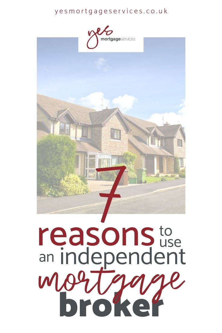 7 Reasons To Use An Independent Mortgage Broker Mortgage Brokers