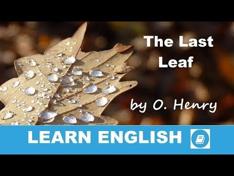 The Last Leaf by O.Henry - Short Story in English