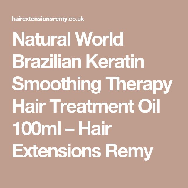 Natural World Brazilian Keratin Smoothing Therapy Hair Treatment Oil 100ml – Hair Extensions Remy