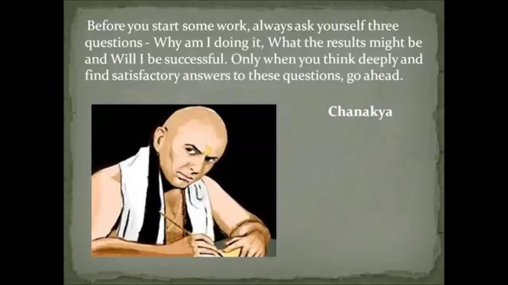 QUOTES BY Chanakya, India - Was a Hindu professor who lived 1809 years before Machiavelli. He managed the first Mauryan emperor - Chandragupta's rise to power. He played an important role in the Mauryan Empire, which was the first empire in history to rule India, including southern Iran and Afghanistan. Chanakya, known as the Father of Classical Economics and Political Science. He wrote the Arthashastra- It discusses monetary and fiscal policies, international relations, and war strategies.