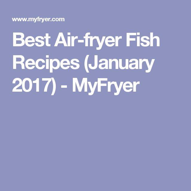 Best Air-fryer Fish Recipes (January 2017) - MyFryer