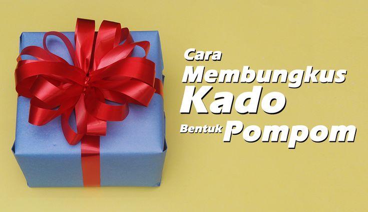 Cara Membungkus Kado Pompom/ How to a wrap a unique gift